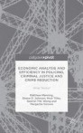 Economic Analysis and Efficiency in Policing, Criminal Justice and Crime Reduction