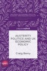 Austerity Politics and UK Economic Policy