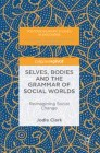Selves, Bodies and the Grammar of Social Worlds