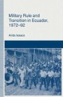 Military Rule and Transition in Ecuador, 1972–92
