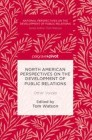 North American Perspectives on the Development of Public Relations