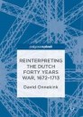 Reinterpreting the Dutch Forty Years War, 1672–1713