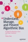 Understand, Manage, and Prevent Algorithmic Bias