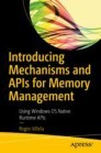 Introducing Mechanisms and APIs for Memory Management