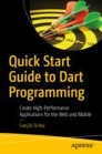 Quick Start Guide to Dart Programming