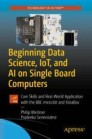 Beginning Data Science, IoT, and AI on Single Board Computers