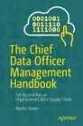 The Chief Data Officer Management Handbook