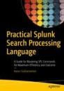 Practical Splunk Search Processing Language