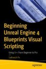 Beginning Unreal Engine 4 Blueprints Visual Scripting
