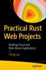 Practical Rust Web Projects