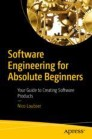 Software Engineering for Absolute Beginners