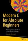 Modern C for Absolute Beginners