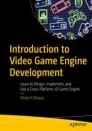 Introduction to Video Game Engine Development