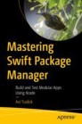 Mastering Swift Package Manager