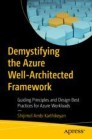 Demystifying the Azure Well-Architected Framework