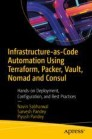 Infrastructure-as-Code Automation Using Terraform, Packer, Vault, Nomad and Consul