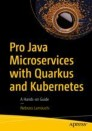 Pro Java Microservices with Quarkus and Kubernetes