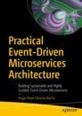 Practical Event-Driven Microservices Architecture