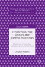 Revisiting the Yorkshire Ripper Murders