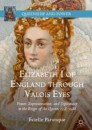 Elizabeth I of England through Valois Eyes