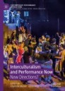 Interculturalism and Performance Now