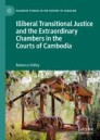 Illiberal Transitional Justice and the Extraordinary Chambers in the Courts of Cambodia