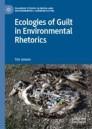 Ecologies of Guilt in Environmental Rhetorics