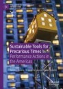Sustainable Tools for Precarious Times
