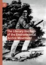 The Literary Heritage of the Environmental Justice Movement