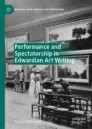 Performance and Spectatorship in Edwardian Art Writing