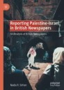 Reporting Palestine-Israel in British Newspapers