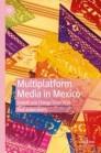 Multiplatform Media in Mexico