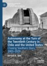 Astronomy at the Turn of the Twentieth Century in Chile and the United States