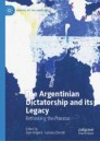 The Argentinian Dictatorship and its Legacy