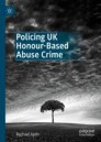 Policing UK Honour-Based Abuse Crime