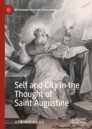 Self and City in the Thought of Saint Augustine