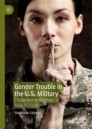 Gender Trouble in the U.S. Military