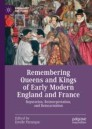 Remembering Queens and Kings of Early Modern England and France