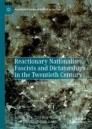 Reactionary Nationalists, Fascists and Dictatorships in the Twentieth Century