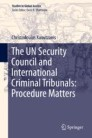 The UN Security Council and International Criminal Tribunals: Procedure Matters