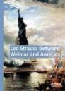 Leo Strauss Between Weimar and America