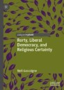Rorty, Liberal Democracy, and Religious Certainty