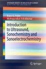 Introduction to Ultrasound, Sonochemistry and Sonoelectrochemistry