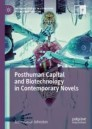 Posthuman Capital and Biotechnology in Contemporary Novels