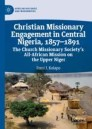 Christian Missionary Engagement in Central Nigeria, 1857–1891