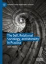 The Self, Relational Sociology, and Morality in Practice