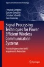 Signal Processing Techniques for Power Efficient Wireless Communication Systems