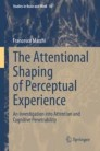 The Attentional Shaping of Perceptual Experience