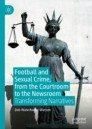 Football and Sexual Crime, from the Courtroom to the Newsroom