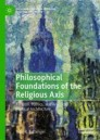 Philosophical Foundations of the Religious Axis